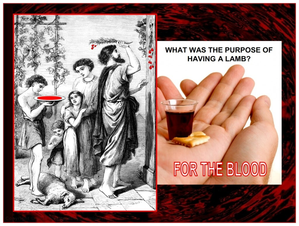 The blood of the Passover lamb was put on the two doorposts and lintel