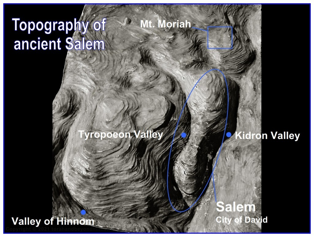 Topography of the ancient City of Salem where Melchizedek lived in close relation with Mt. Moriah where Abraham offered his son Isaac.