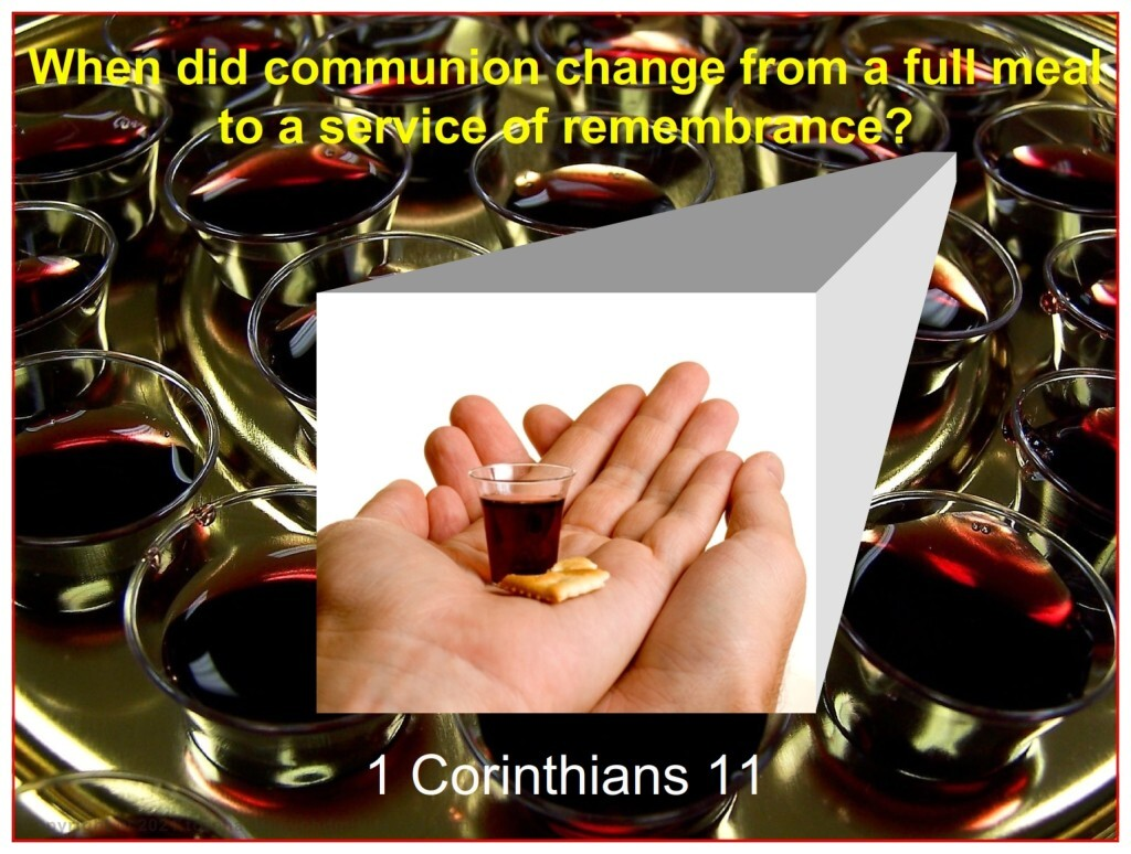 When did Communion change from a full meal to a service of remembrance with tiny portions of the Passover articles eaten?