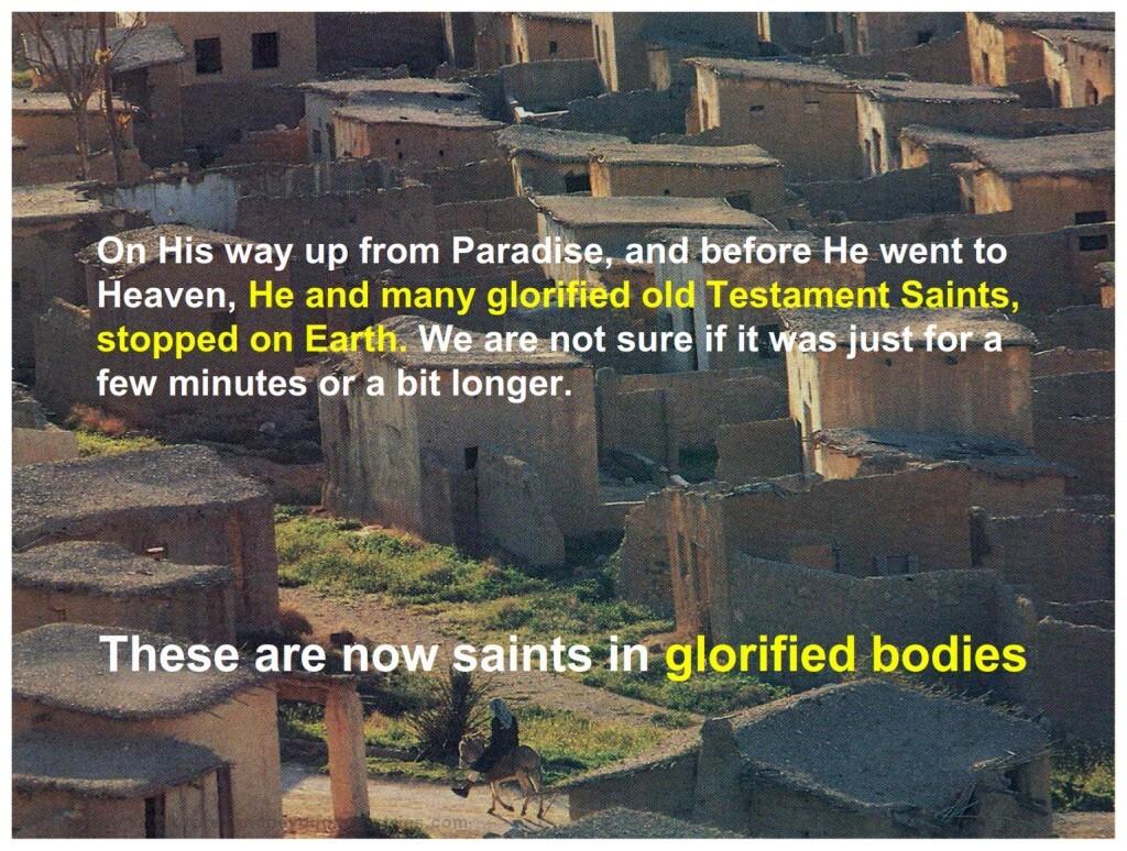 After the resurrection many saints appeared in Jerusalem