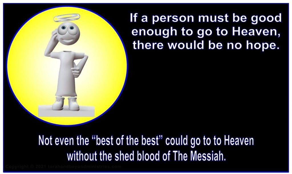 """Not even the """"best of the best"""" could go to to Heaven without the shed blood of Jesus The Messiah."""