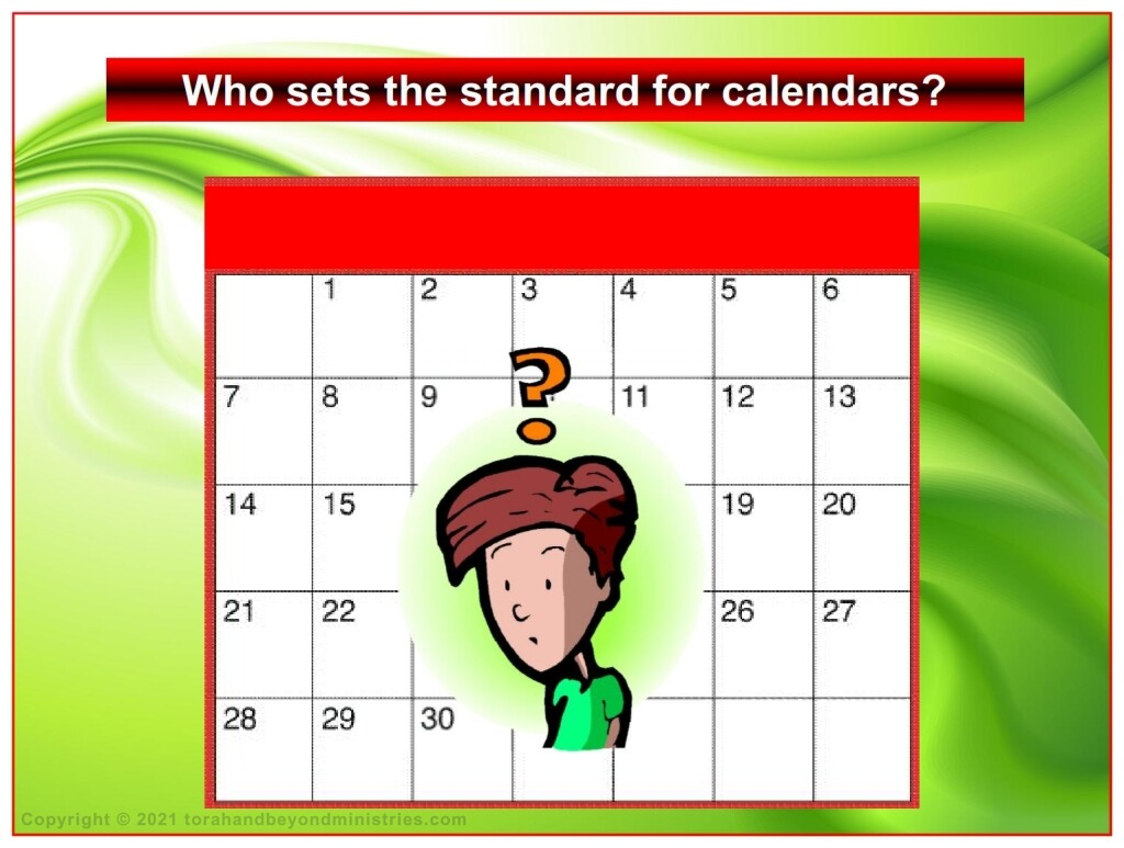 God set the standard, and His calendar is always correct.