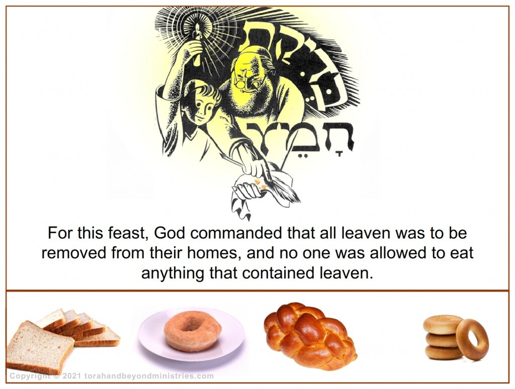 Many common types of grain products contain yeast. These are forbidden for Passover