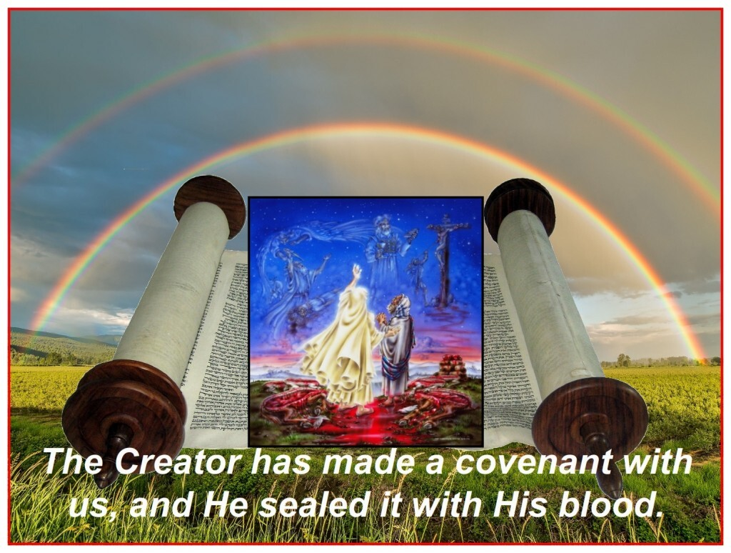 The Creator made a covenant with mankind and sealed it with His blood