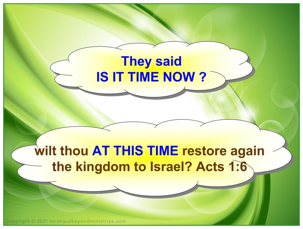 They asked, Is it time for the Kingdom of Heaven to start?