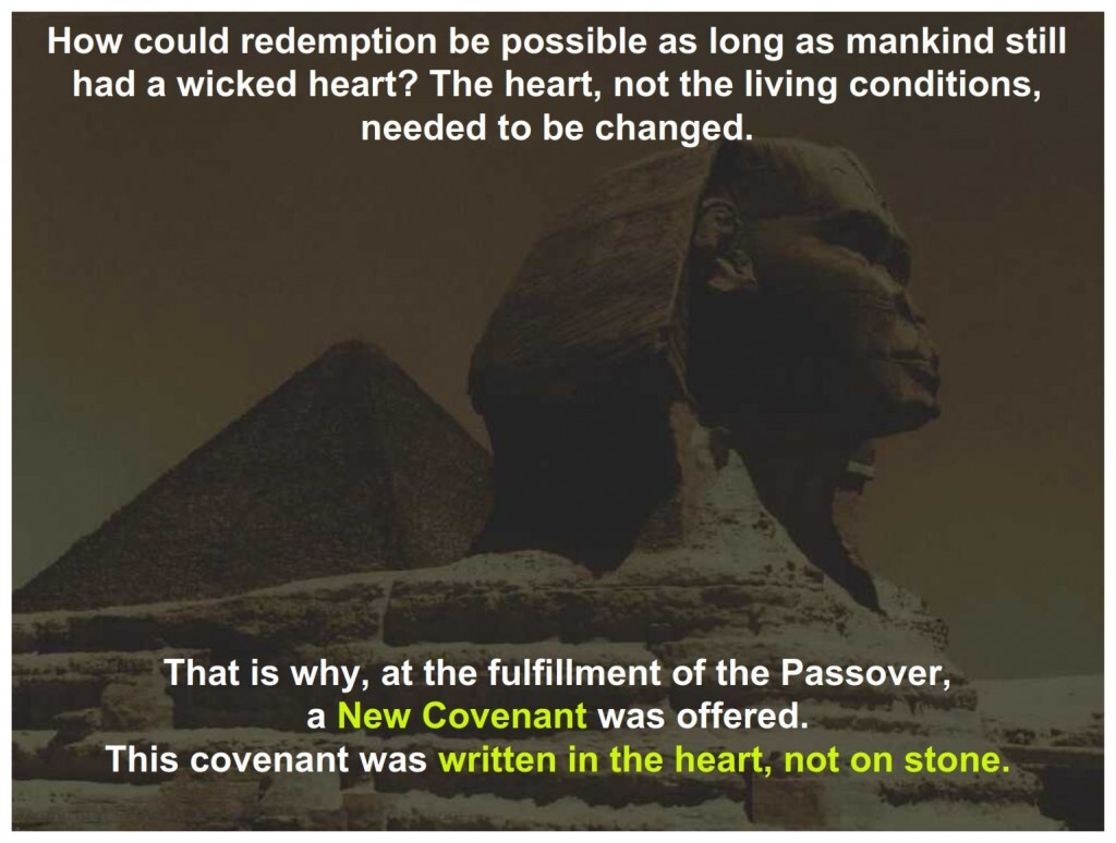 The Passover in Egypt did not change anyone's heart, only their location.