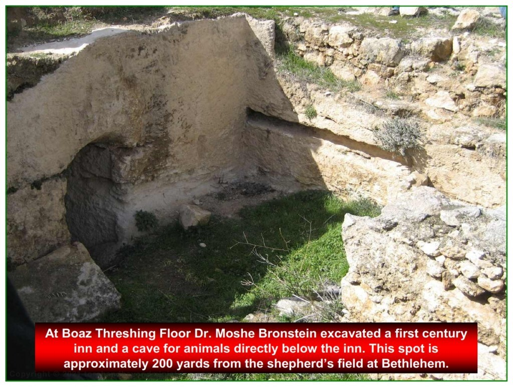 A complete complex of an inn and cave for animals was found at Boaz threshing floor at Bethlehem