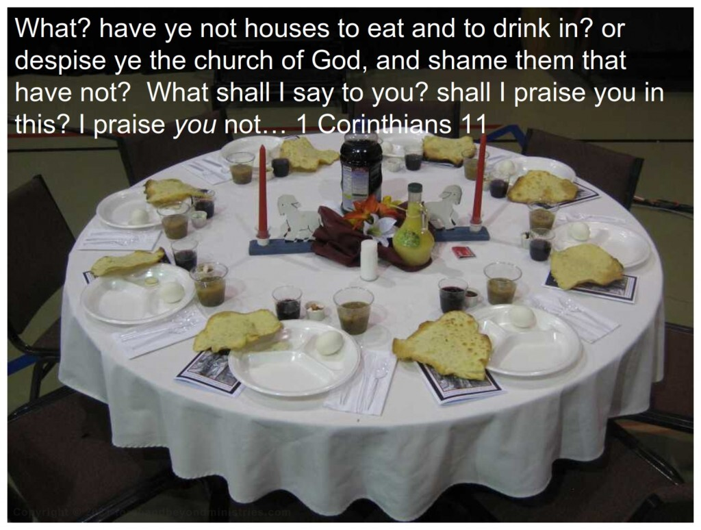 Every year we have large Bible studies where we study each element involved with the Passover in Egypt and how they relate to the communion service. This is a very good Bible study every Christian should experience at least one time.