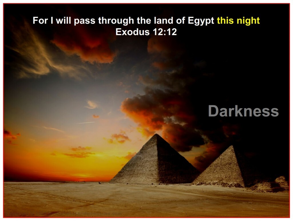 Death followed the darkness into Egypt