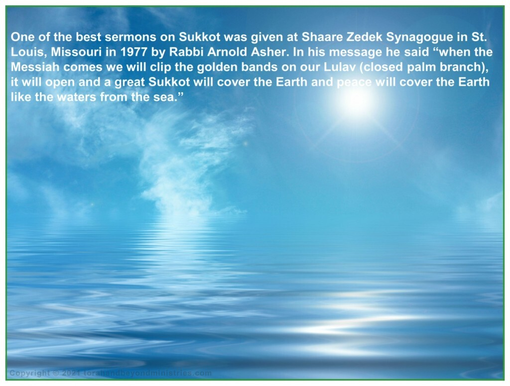 a great Sukkot will cover the Earth and peace will cover the Earth like the waters from the sea