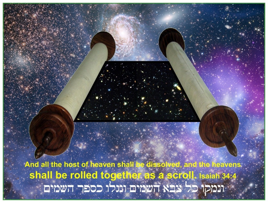 And all the host of heaven shall be dissolved, and the heavens shall be rolled together as a scroll. Isaiah 34:4