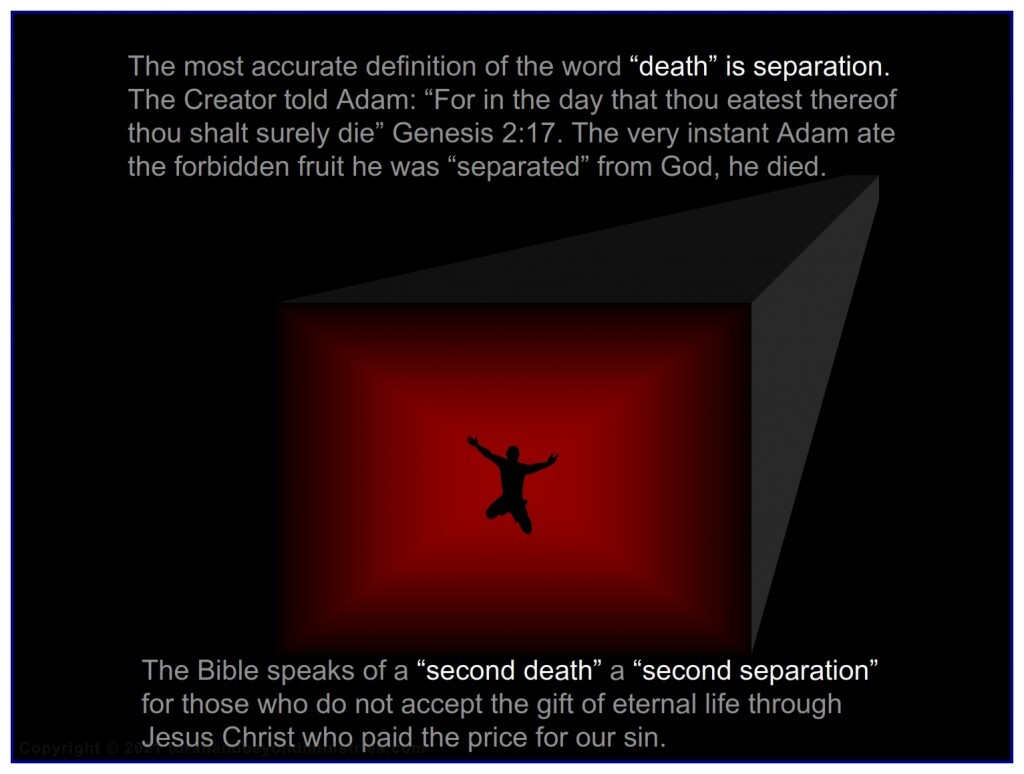 """The Bible speaks of a """"second death"""" a second separation for those who do not accept Jesus The Messiah for their redemption."""