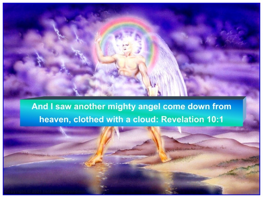 And I saw another mighty angel come down from heaven, clothed with a cloud