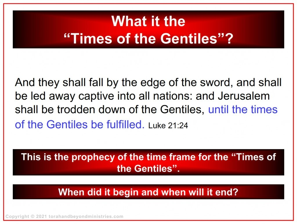 The Times of the Gentiles began 586 BC and will end when the Time of Jacob's Trouble, The Tribulation is over.