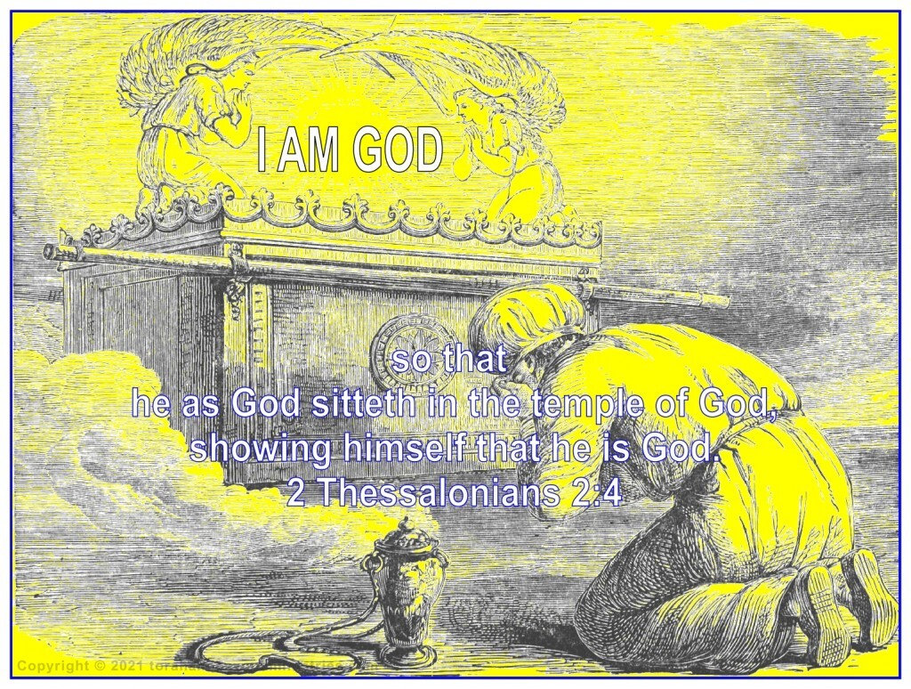 The Abomination of Desolation - so that he as God sitteth in the temple of God, shewing himself that he is God