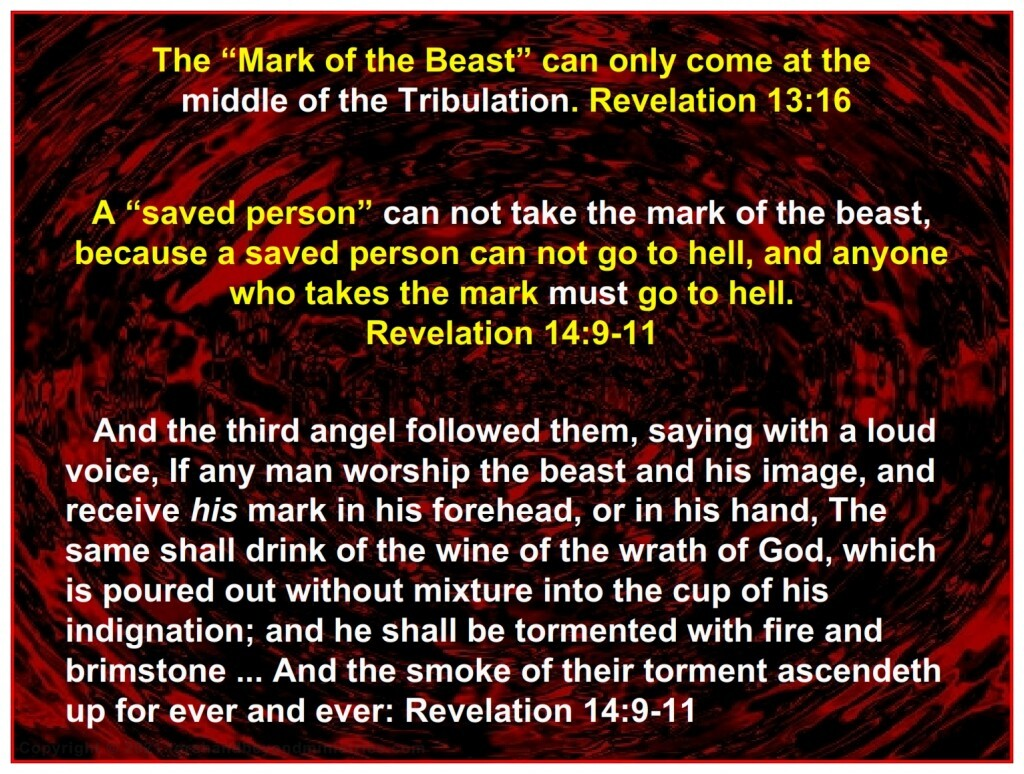 The Mark of the Beast can only be given at the middle of the Tribulation.