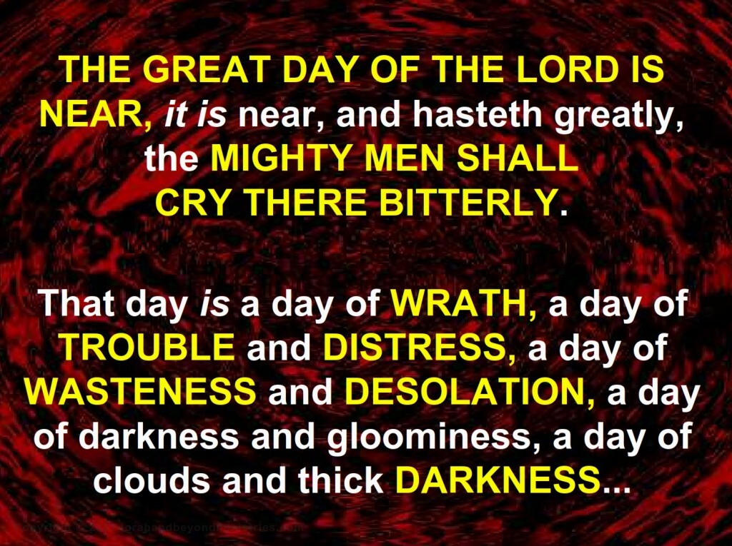 THE GREAT DAY OF THE LORD IS NEAR - The time of Jacob's trouble
