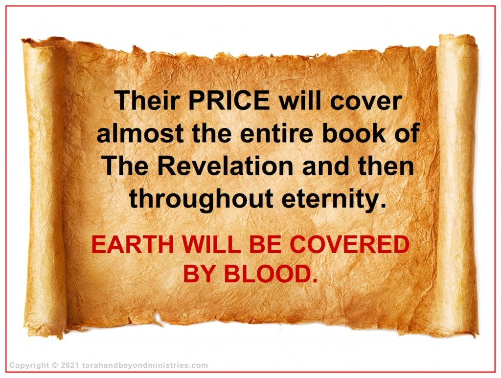During the Tribulation the Earth will be covered with blood.