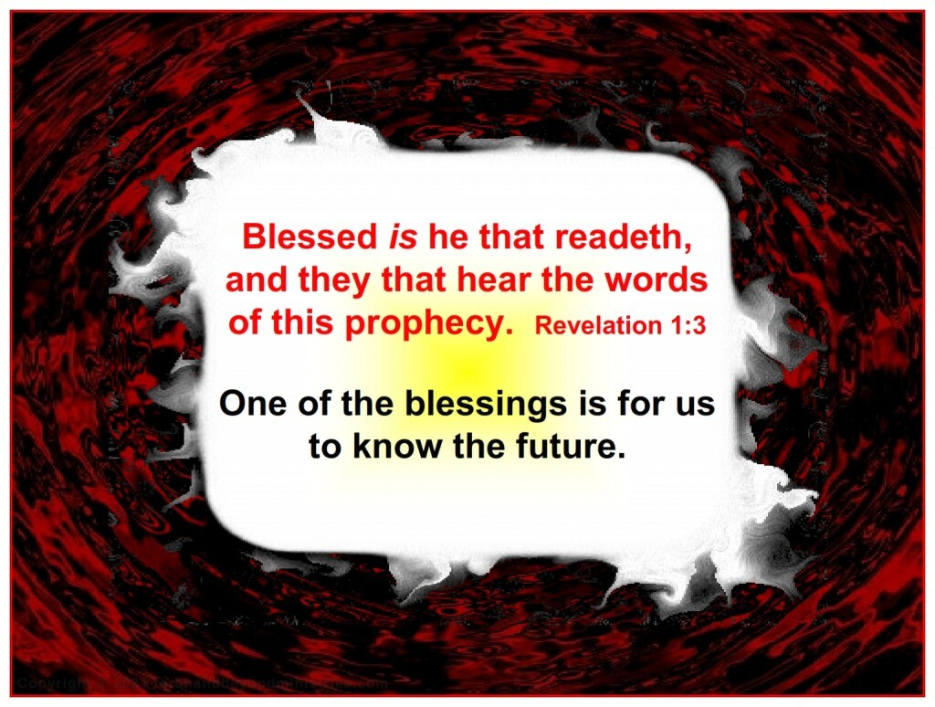 Blessed is he that readeth, and they that hear the words of this prophecy