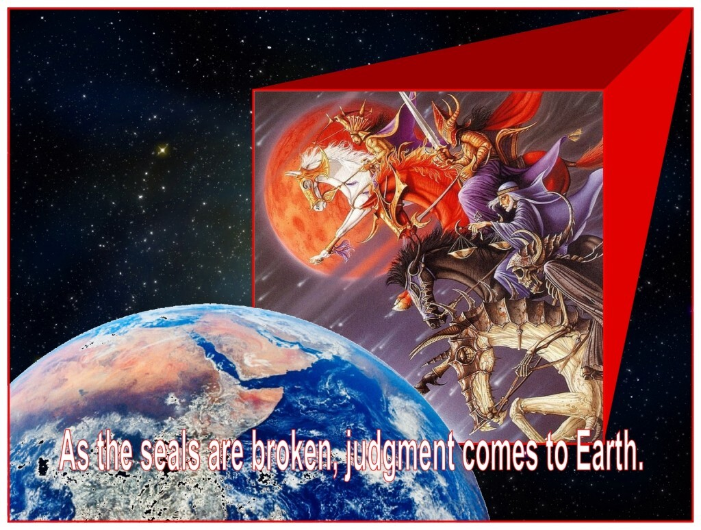 During the Tribulation, as each seal on the Scroll is broken judgments come upon the Earth.
