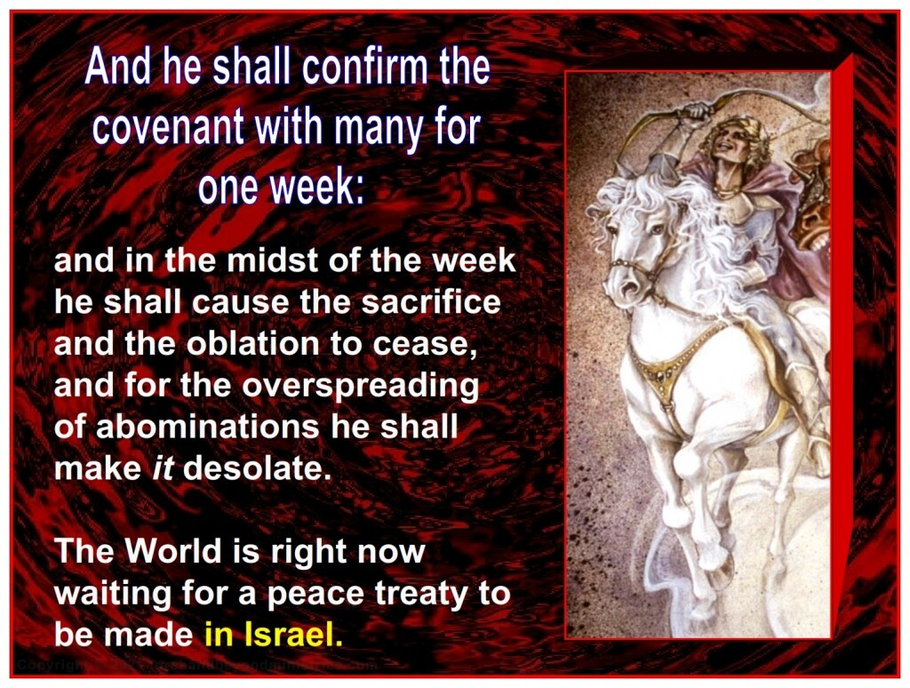 The Antichrist will set a peace treaty in Israel at the beginning of the Tribulation.