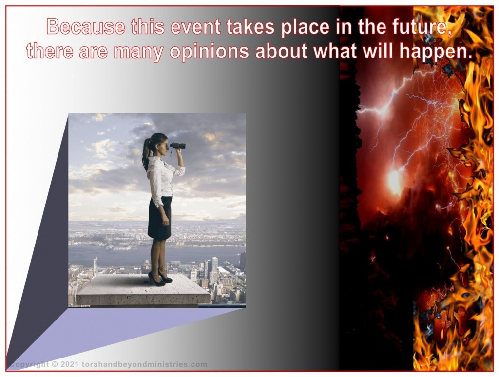 Because the Feast of Atonement takes place in the future, there are many opinions about what will happen.
