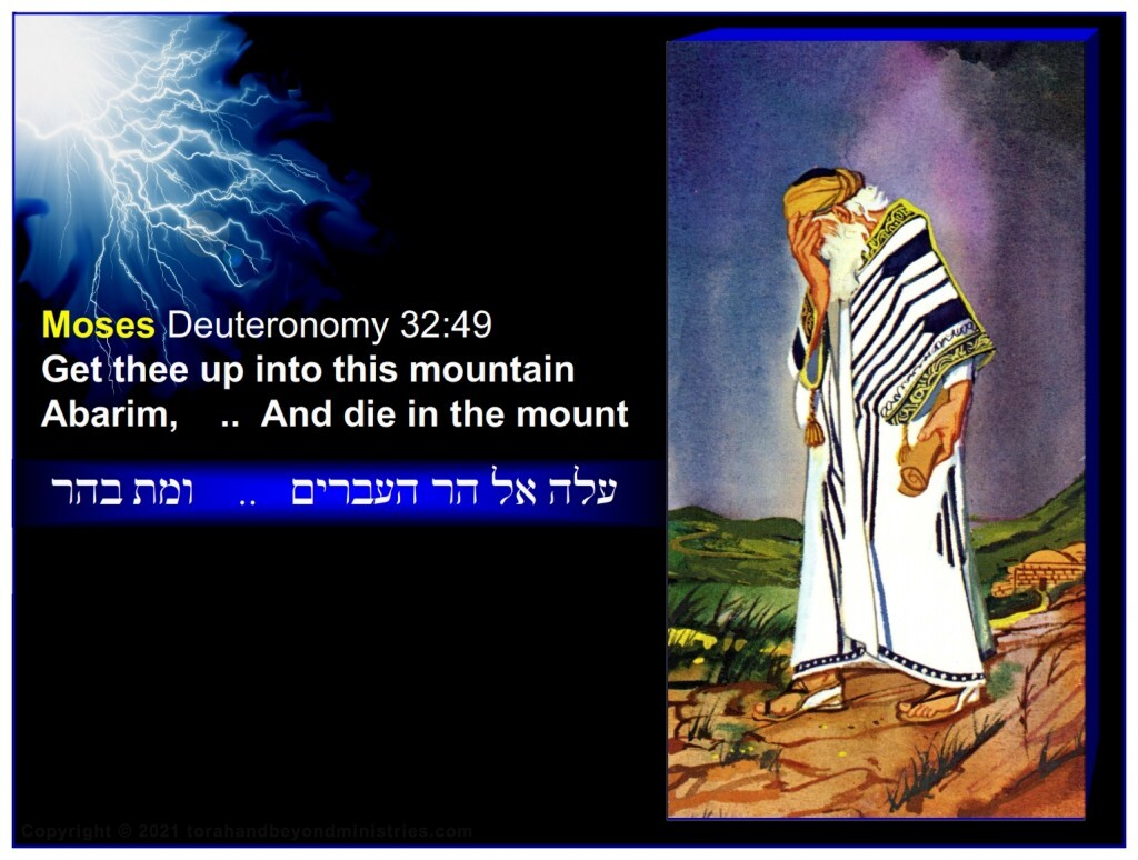 Moses sinned and was told: Get thee up into this mountain Abarim,    ...  And die in the mount.
