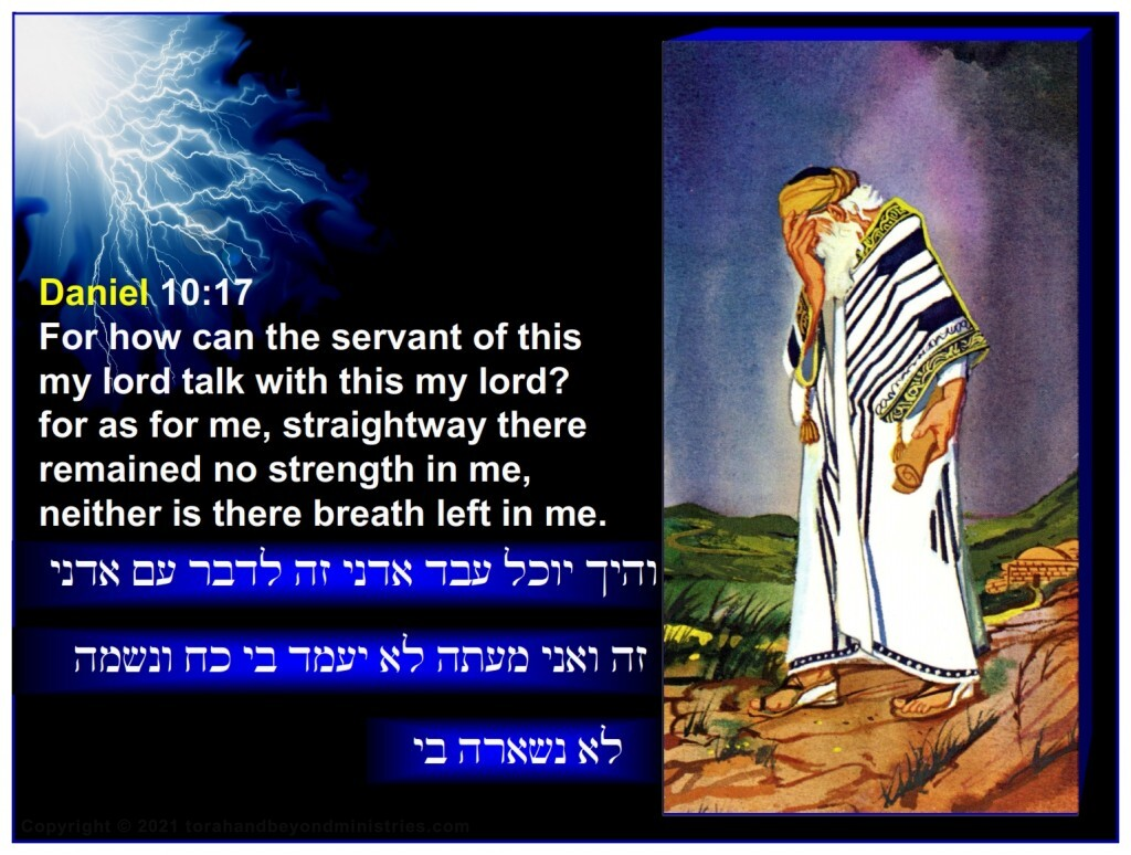 """Daniel saw no """"self righteousness"""" and said: For how can the servant of this my lord talk with this my lord? for as for me, straightway there remained no strength in me, neither is there breath left in me."""
