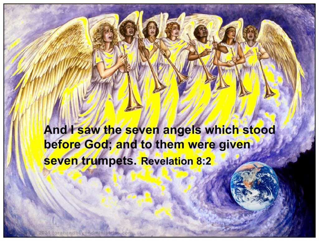 And I saw the seven angels which stood before God; and to them were given seven trumpets. Revelation 8:2