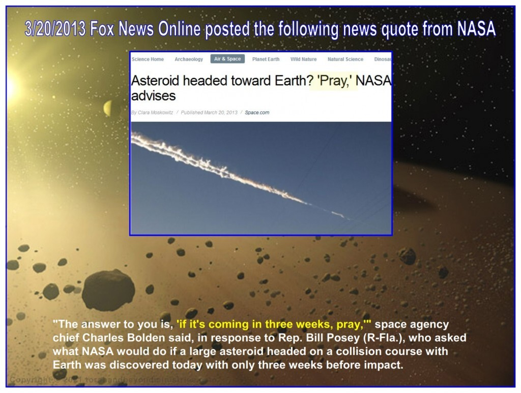 """Surprise asteroid - """"The answer to you is, 'if it's coming in three weeks, pray,'"""" space agency chief Charles Bolden said"""