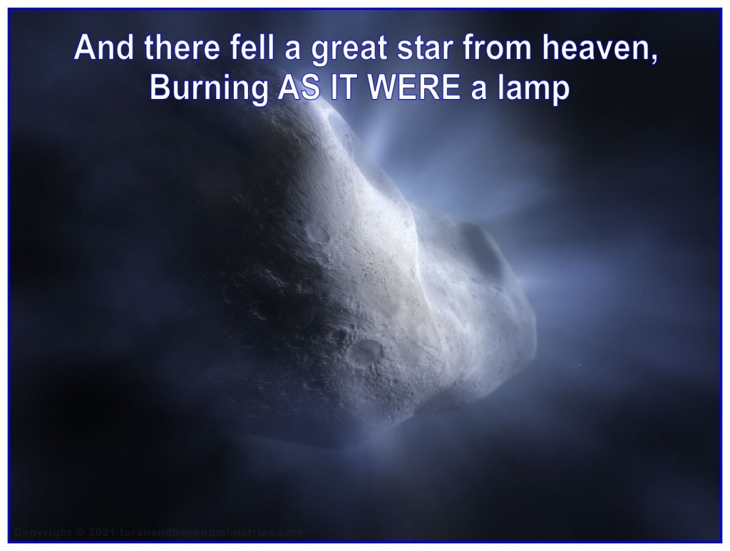 During the Tribulation there fell a great star from heaven, burning as it were a lamp,